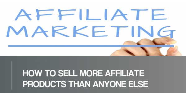 THREE Ways to Sell More Products Using Affiliate Marketing